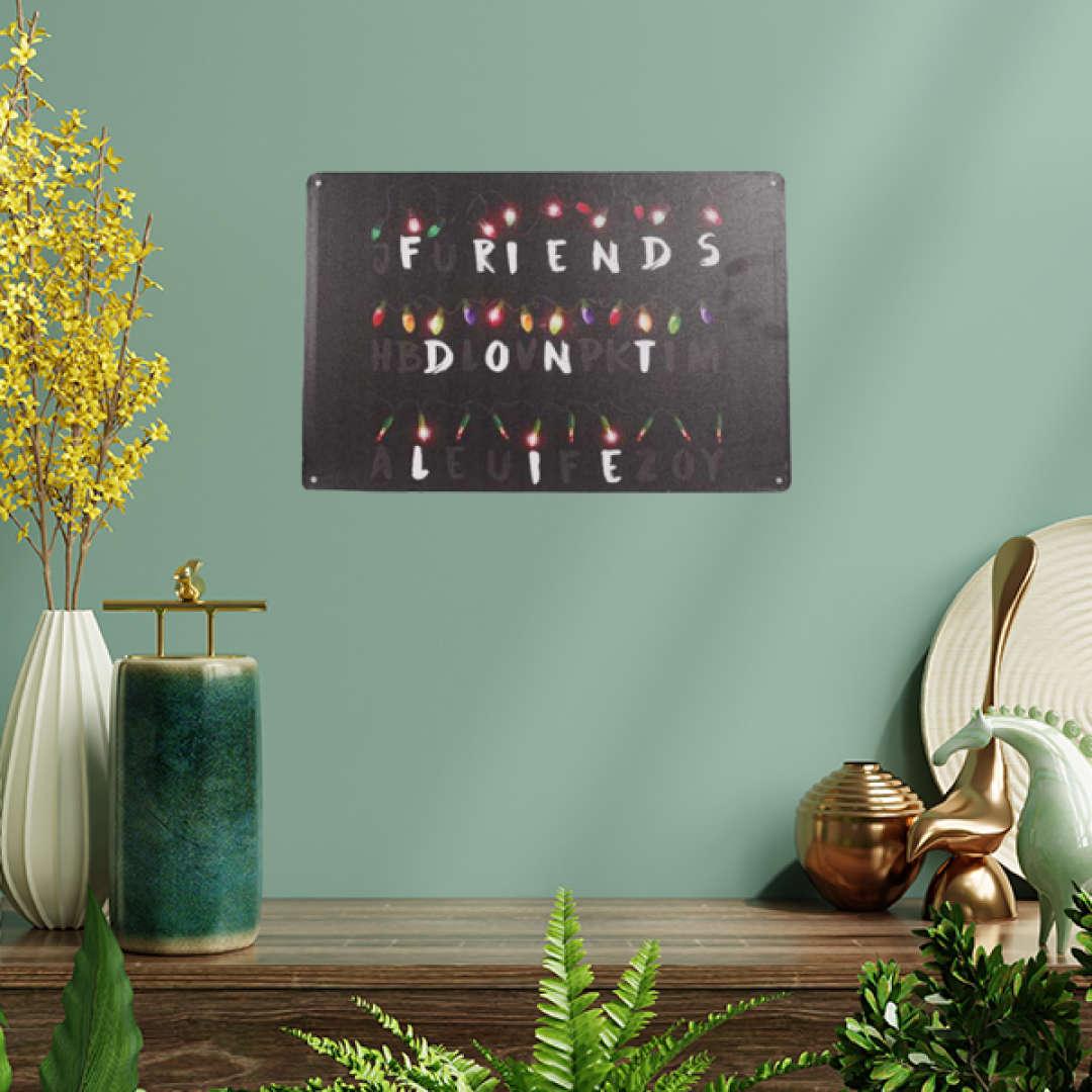 Friends Dont Lie Tin Poster