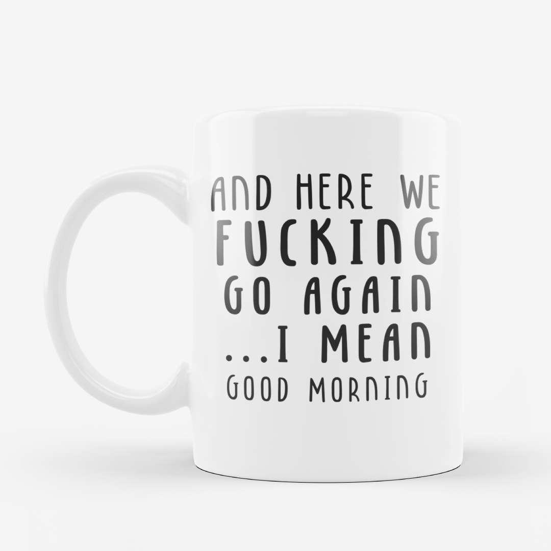 Good Morning Sarcasm Mug
