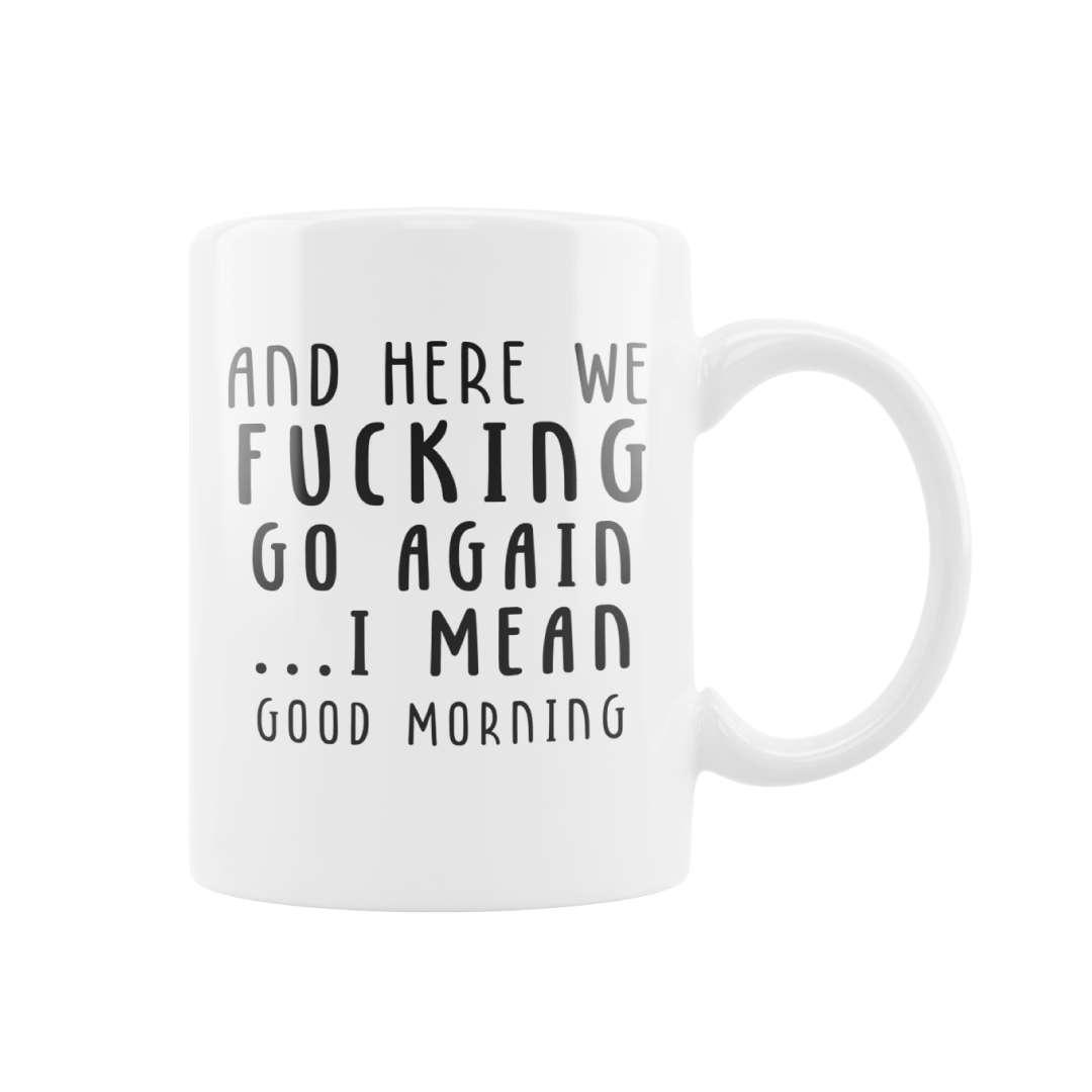 Sarcasm Good Morning Mug
