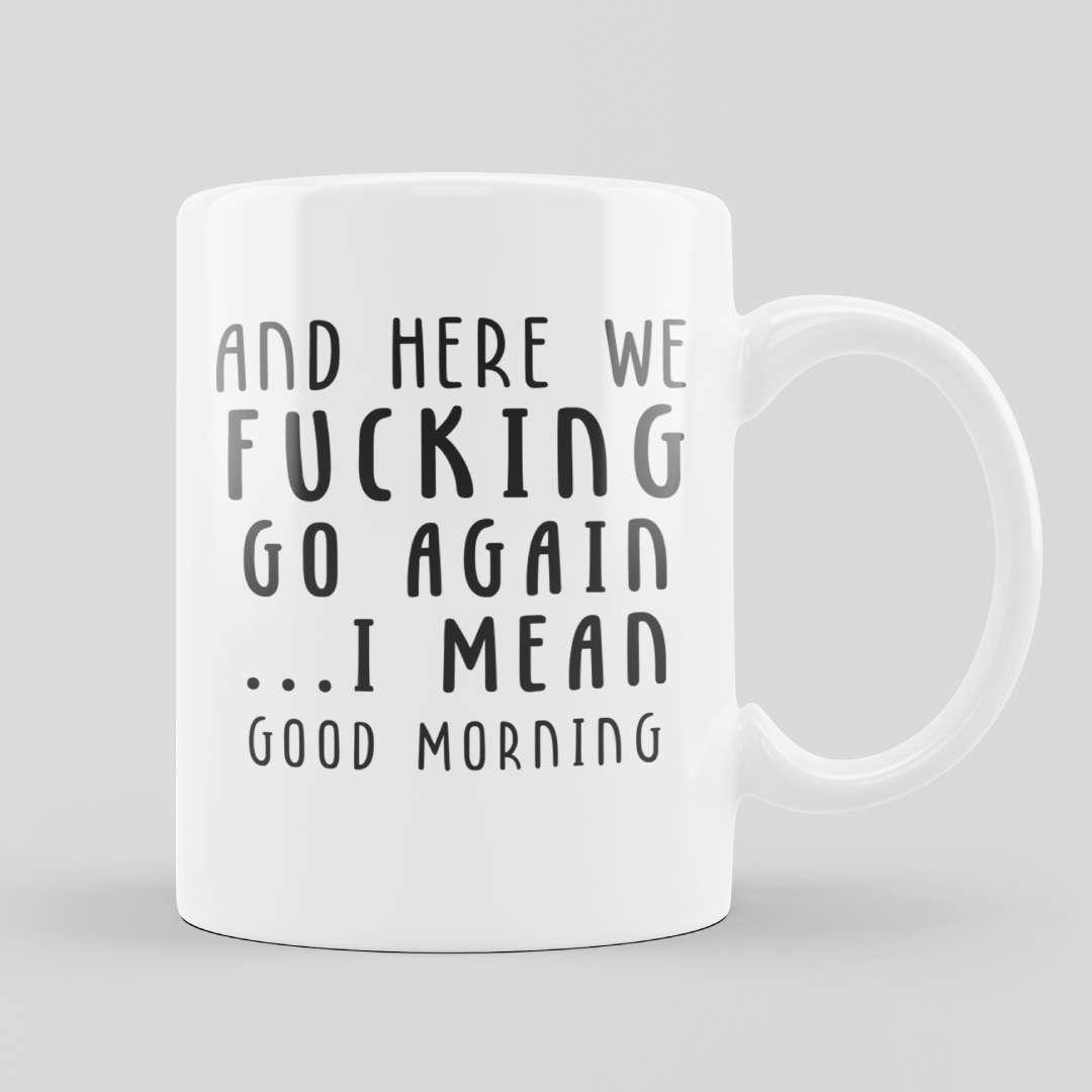 Sarcasm Mug Good Morning