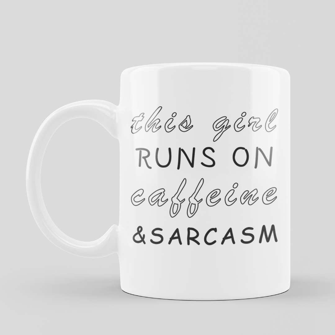 Sarcasm Mug This Girl Runs On Caffeine &