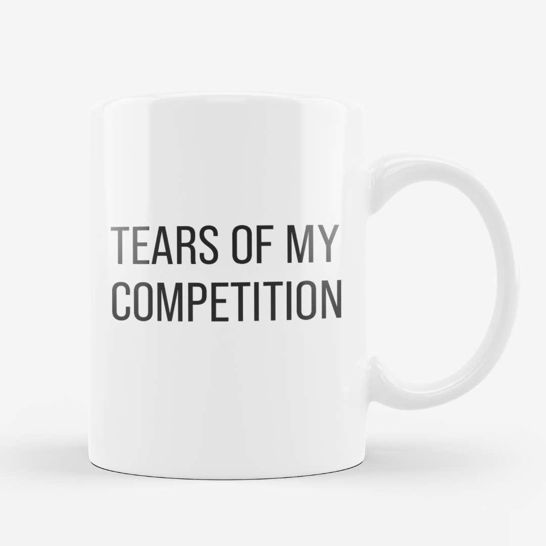 Tears Of My Competition Mug