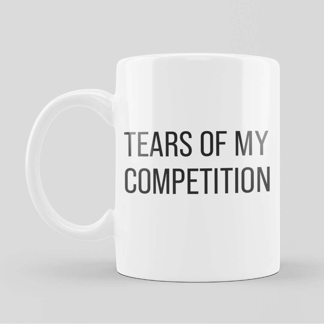 Tears Of My Competitions Mug