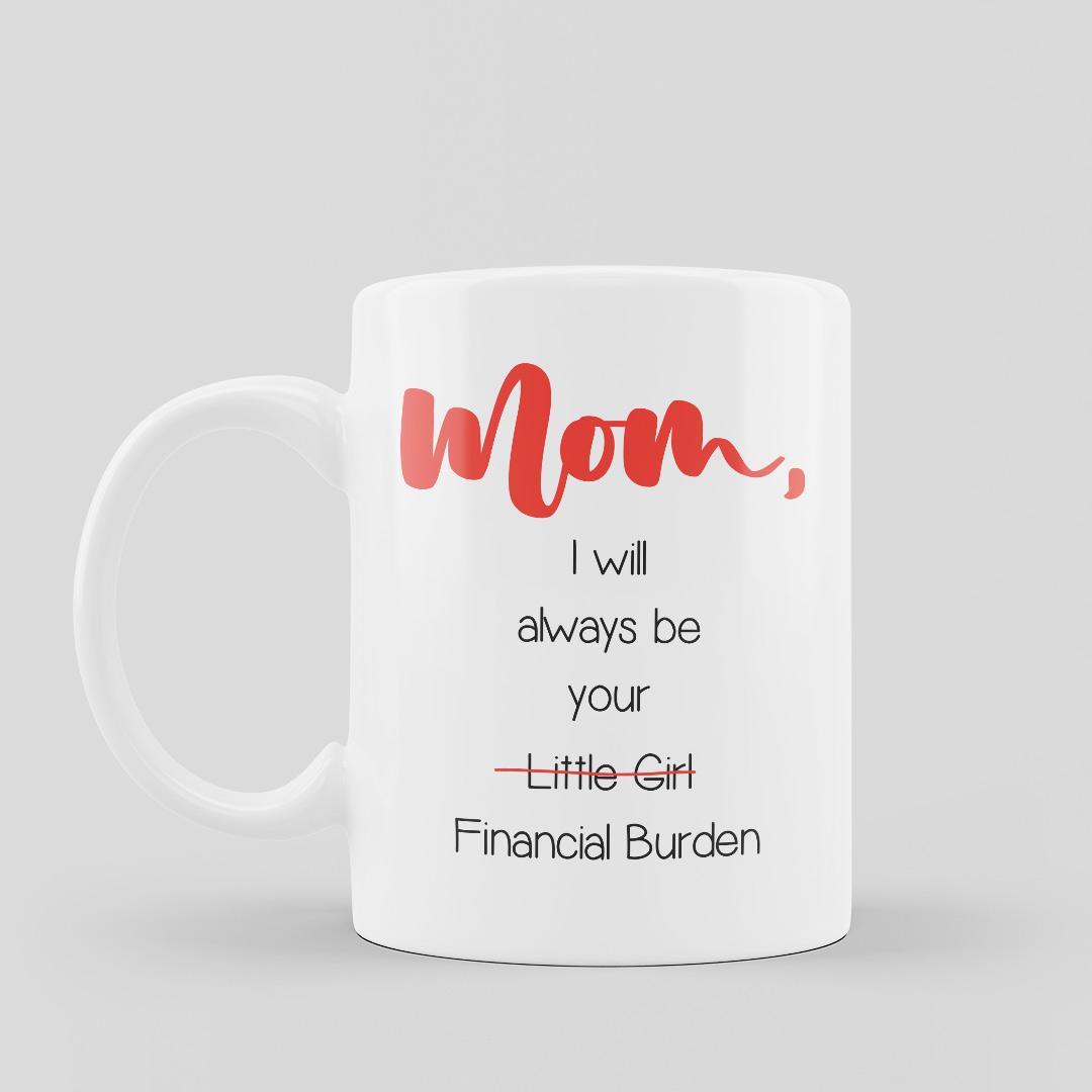 Mug Mum I Will Always Be Your Little Girl