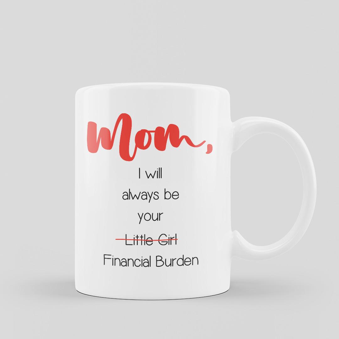 Mum I Will Always Be Your Little Girl Mugs
